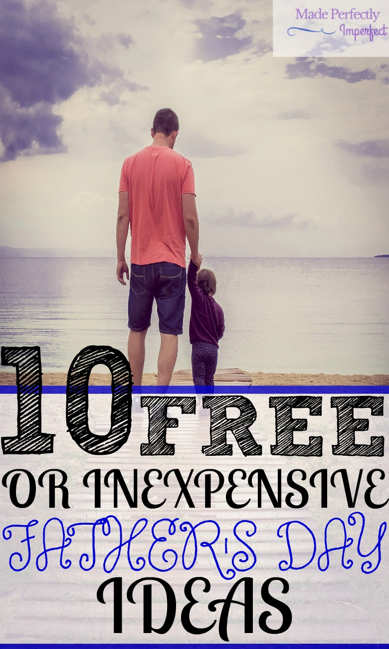 10 Inexpensive or free Father's Day ideas! These are such great ideas and affordable for anyone. I'm going to use number 5! A memory sure to last a lifetime! Happy Father's Day, Dads!