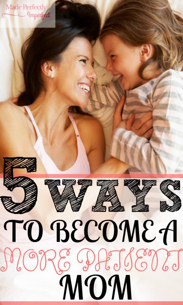 5 Ways to become a more patient mom I have been longing for this kind of patience as a mom. A must read for all moms!!! Some day's it's so hard but going to put into action what I just read.