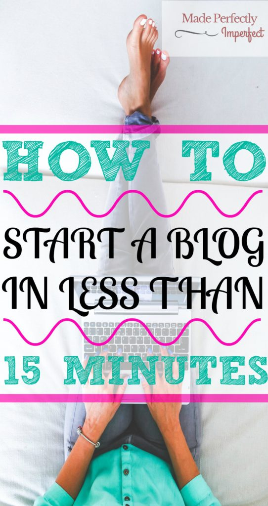 Perfectly Imperfect Blog: How To Start A Blog In Less Than 15 Minutes
