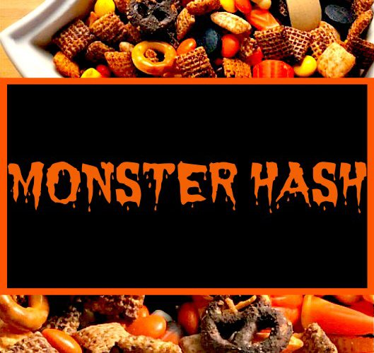 MONSTER HASH A delicious combination of salty and sweet Halloween treat your family is sure to love.