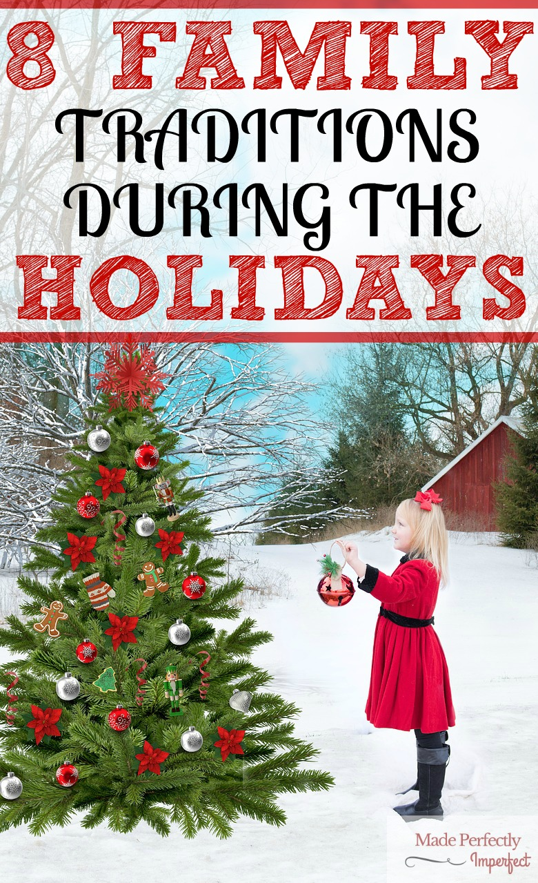 8 FAMILY TRADITIONS DURING THE HOLIDAYS WOW, NUMBER 5 LOOKS SO FUN! WHY DIDNT I THINK OF THAT??