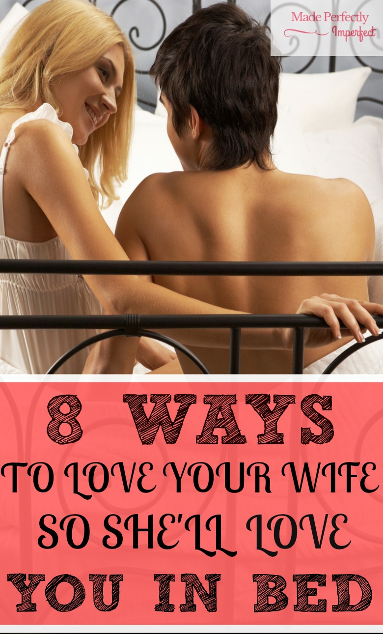 how to love your wife in bed