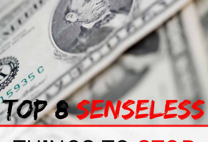 Top 8 Senseless Things To Stop Spending Money On Trying to live paycheck to paycheck is stressful. Stop senseless spending today and enjoy more!
